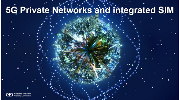 5G Private Networks and integrated SIM (iUICC) for the IoT