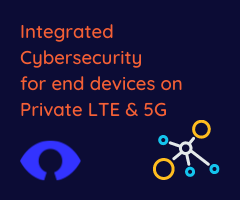 Integrated cybersecurity for devices on Private LTE & 5G