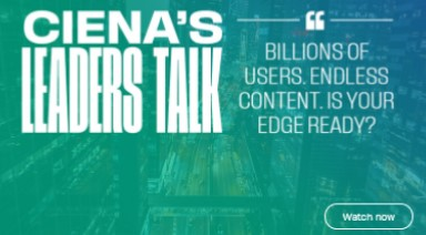 Ciena Leaders discuss what it will take to Own the Edge