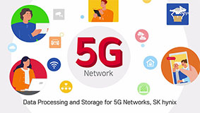 Data Processing and Storage for 5G Networks, SK hynix