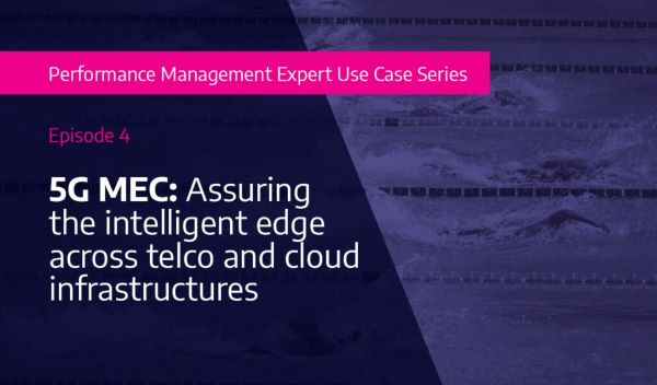 5G MEC: Assuring the intelligent edge across telco and cloud infrastructures